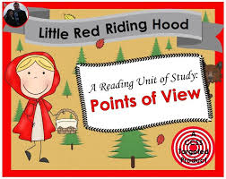 Little Red Riding Hood Point Of View Reading Unit Of Study