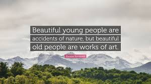 Eleanor Roosevelt Quote Beautiful Young People Are Accidents Of