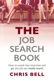 The Job Search Book How To Smash That Interview And Get The Job You Really Want Paperback