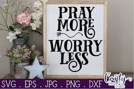 Vector image of praying mantis in black and white color. Faith Svg Inspirational Svg Christian Svg Pray More Worry Less By Crafty Mama Studios Thehungryjpeg Com