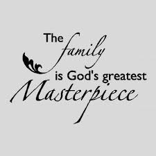 Famous Quotes About Family Adorable The Family Is God's Greatest Masterpiece Top 48 Best Quotes About