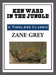 Resultado de imagen de Ken Ward In The Jungle Zane Grey