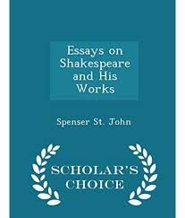 essays on shakespeare how to write a good shakespeare essay