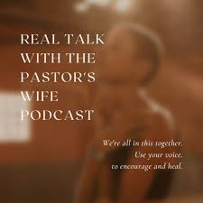 Real Talk With the Pastor's Wife