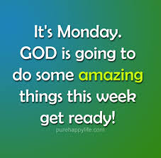 God Quotes Delectable Positive Quote It's Monday God Is Going To Do Some Amazing Things