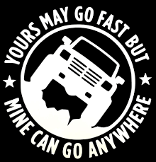 Yours may go fast but mine can go anywhere decal truck 4x4 ford ...