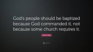 "God Quote Stunning John R Rice Quote ""God's People Should Be Baptized Because God"