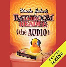 Uncle John S Bathroom Reader By Bathroom Readers Institute Audiobook Audible Com
