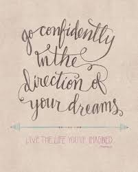 Go In The Direction Of Your Dreams Quote