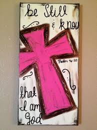be still know that i am pink textured cross canvas would be cool to do this for our painting party