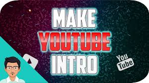 Intro Maker Youtube Intro Designer How To Make Youtube Intro Intro Creator App