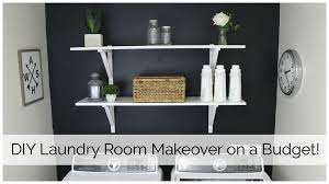Easy Laundry Room Makeovers Laundry Room Makeover On A Budget Youtube