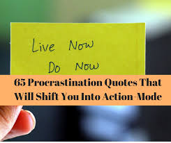 Procrastination Quotes Inspiration 48 Procrastination Quotes That Will Shift You Into ActionMode