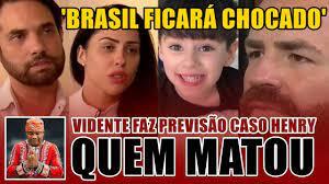 Vidente faz PREVISÃO avassaladora sobre QUEM MATOU HENRY: 'Brasil ficará  chocado' - YouTube