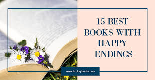 A novel record as if it were written looking ahead. 15 Best Books With Happy Endings Broke By Books