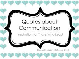Speech Therapy Quotes Best Quotes About Communication Inspiration For Those Who Lead