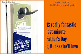 13 great ideas for last minute father s day gifts father s day gift guide 2016