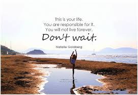 This Is Your Life Quote Fascinating Natalie Goldberg This Is Your Life You Are Responsible Fo Flickr