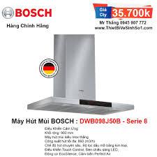 Máy Hút Mùi BOSCH DWB098J50B Serie 8   Tổng Kho Bếp Chính Hãng Hà Nội