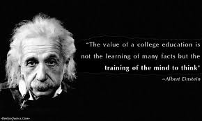 the value of a college education is not the learning of many facts the value of a college education is not the learning of many facts but the training