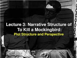 Ppt Lecture 3 Narrative Structure Of To Kill A