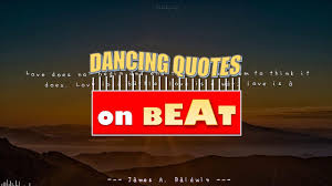 Dancing Quote Top Quote By James A Baldwin Perfect Sync With A Music