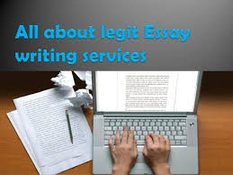 all about legit essay writing services all about legit essay writing services essays are generally long pieces of writing written from an author s personal point of view