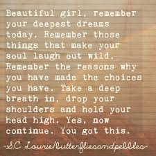 Your Beautiful Girl Quotes Best Of Beautiful Girl Remember Your Deepest Dreams Today Remember Those