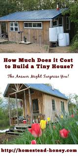 How Much Does It Cost To Build A Tiny House Get The Costs From Two Real Life Examples Of Handbuilt Homes Homestead Honey