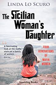 the sicilian woman s daughter four generations of mafia women