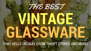 vintage glassware to on for ridiculous profits from thrift s and estate s