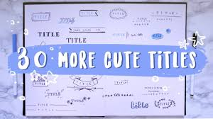 30 More Ways To Write A Cute Title Youtube