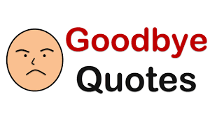 Top Best Farewell Quotes And Goodbye Quotes
