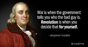Benjamin Franklin Quotes Mesmerizing Benjamin Franklin Quote War Is When The Government Tells You Who
