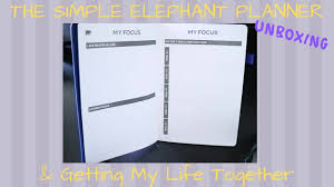 The Simple Elephant Planner Unboxing Getting My Life Together