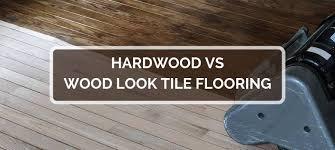 hardwood vs wood look tile flooring