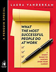 Amazon Com What The Most Successful People Do At Work A Short