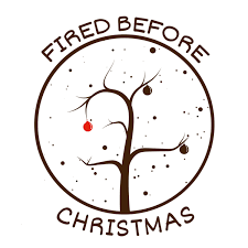 Fired Before Christmas