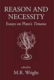 reason and necessity essays on plato s timaeus  reason and necessity essays on plato s