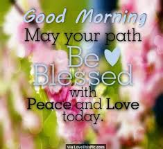 Blessed Morning Quotes Delectable Good Morning May Your Day Be Blessed It Is M And I Thank You What