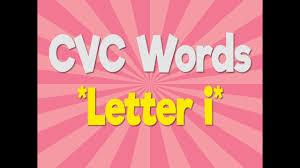 cvc words letter i consonant vowel