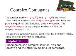 if a quadratic equation with real coefficients has nonreal solutions those solutions are complex conjugates