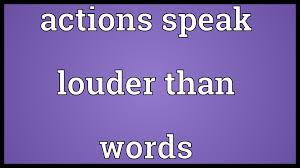 actions speak louder than words meaning  actions speak louder than words meaning