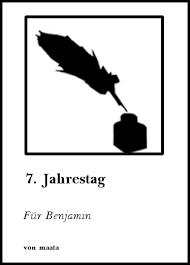 Gedichte 7 Jahrestag Für Benjamin Von Matzetino