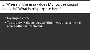 presentation s s understanding the writer s ideas where in the essay does munoz use causal analysis