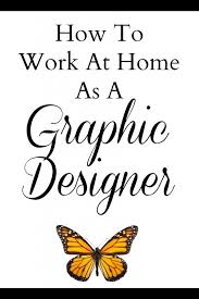 How To Work At Home As A Graphic Designer Great Tips And Resource Interesting Work From Home Web Design