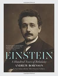 the best books on albert einstein a five books interview einstein a hundred years of relativity by andrew robinson