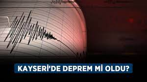 Kayseri'de deprem mi oldu? Son dakika deprem mi oldu? - Haberler - Diriliş  Postası