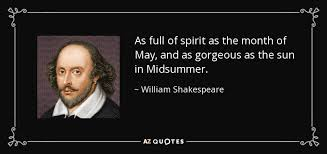 Quote Of The Month Extraordinary William Shakespeare Quote As Full Of Spirit As The Month Of May And