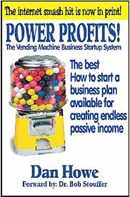Business Plan Vending Machine Custom Amazon POWER PROFITS The VENDING MACHINE BUSINESS STARTUP